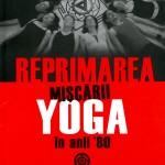 Reprimarea miscarii Yoga in anii 80