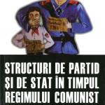 Anuarul Instit. de Invest.a crim.com.in Romania-Structuri de partid si de stat in timpul regimului comunist