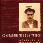 Constantin Ticu Dumitrescu, Mărturie şi document, volumul I, partea II,Ed.Polirom, Iaşi, 2008