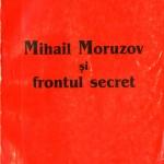 Cristian Troncota, Mihail Moruzov..