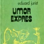 Eduard Jurist-Umor Expres