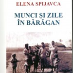 Elena Spijavca, Munci si zile
