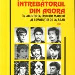 Emil Simandan- Intrebatorul din Agora in amintirea Eroilor Martiri ai Revolutiei de la Arad