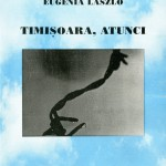 Eugenia Laszlo, Timisoara, atunci