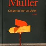 Herta Mueller, Calatorie intr-un picior