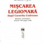Ilarion Tiu-Miscarea legionara dupa Corneliu Codreanu