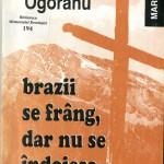Ion Gavrila Ogoranu, Brazii... Vol I