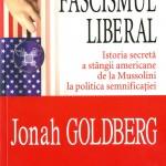 Jonah Goldberg, Fascismul liberal