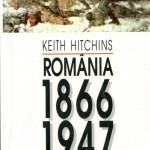 Keith Hitchins, România 1866-1947, Editura Humanitas, Bucureşti, 1996