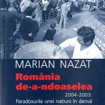 Marian Nazat, Romania de-a-ndoaselea