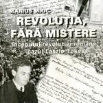 Marius Mioc, Revolutia fara mistere