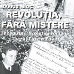 Marius Mioc-Revolutia fara mistere inceputul revolutiei romane cazul laszlo tokes