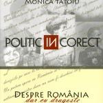 Monica Tatoiu, Politic (in)corect
