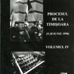 Procesul de la Timisoara vol IV