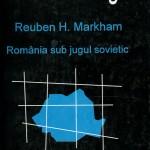 Reuben H.Markham-Romania sub jugul sovietic