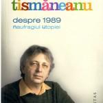 Vladimir Tismaneanu, Despre 1989