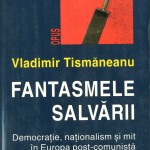 Vladimir Tismaneanu, Fantasmele salvarii